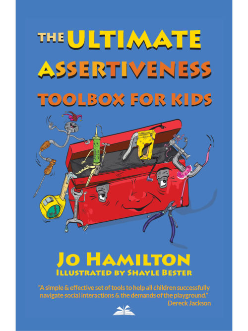 Cover of The Ultimate Assertiveness Toolbox for Kids by Jo Hamilton
