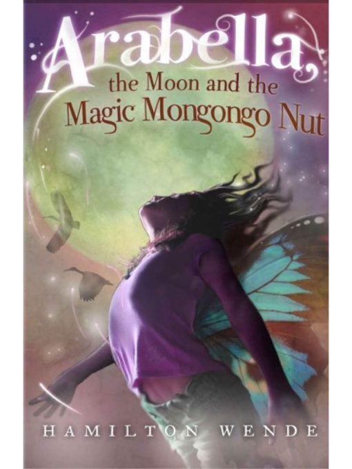 Cover of Arabella the Moon and the Magic Mongongo Nut by Hamilton Wende