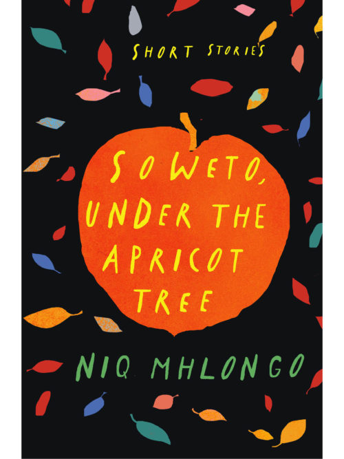 Cover of Soweto Under The Apricot Tree by Niq Mhlongo