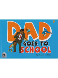 Cover of Dad Goes to School by Mandy Collins
