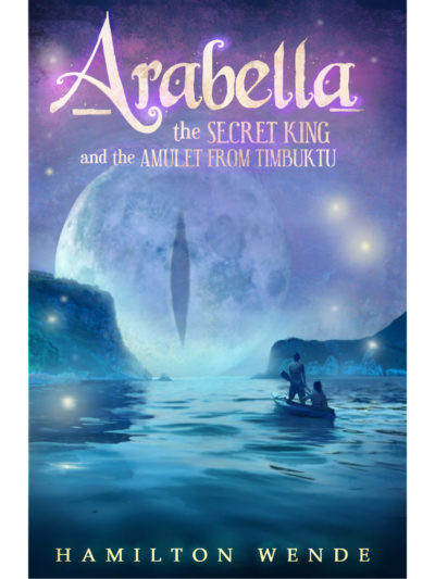 Cover of Arabella the Secret King and the Amulet from Timbuktu