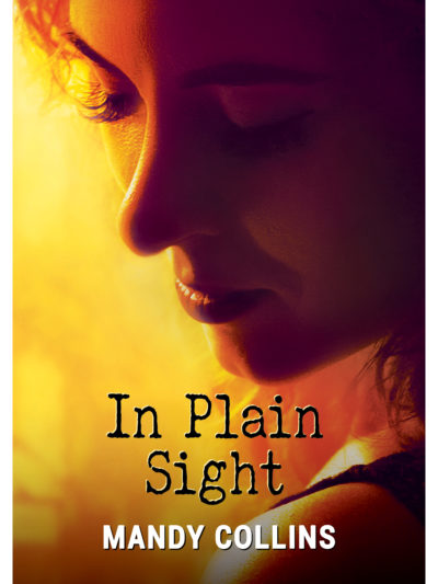 Cover of the novel In Plain Sight written by Mandy Collins