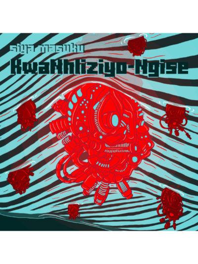 Cover of KwaNhliziyo-Ngise by Siya Masuku
